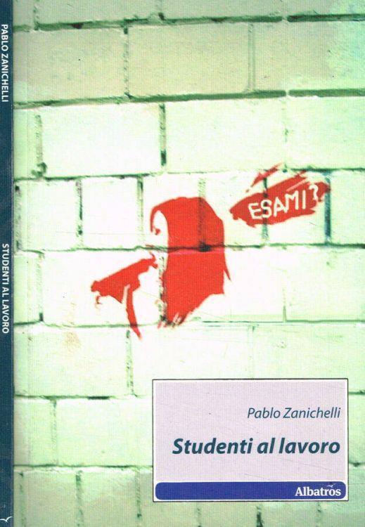 Studenti al lavoro - Pablo Zanichelli - copertina