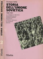 Storia dell'Unione Sovietica. Vol. II. 1928-1941 - La battaglia di Bucharin. Industrializzazione. Collettivizzazione. Dispotismo e terrore staliniano. La minaccia fascista