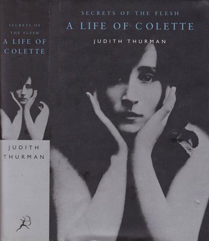 A life of Colette. Secrets of the flesh - Judith Thurman - copertina