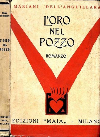 L' Oro nel Pozzo. Romanzo - Mariani Dell'Anguillara - copertina