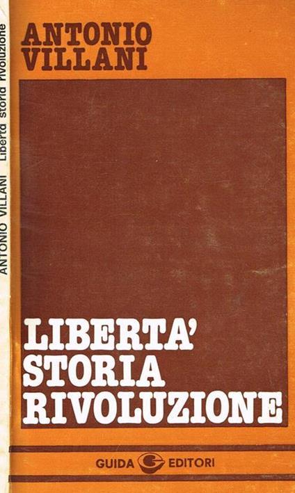 Libertà storia rivoluzione. Note di filosofia politica - Antonio Villani - copertina