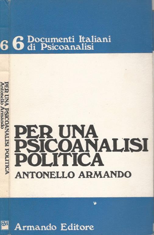 Per una psicoanalisi politica, vol. 6 - Antonello Armando - copertina