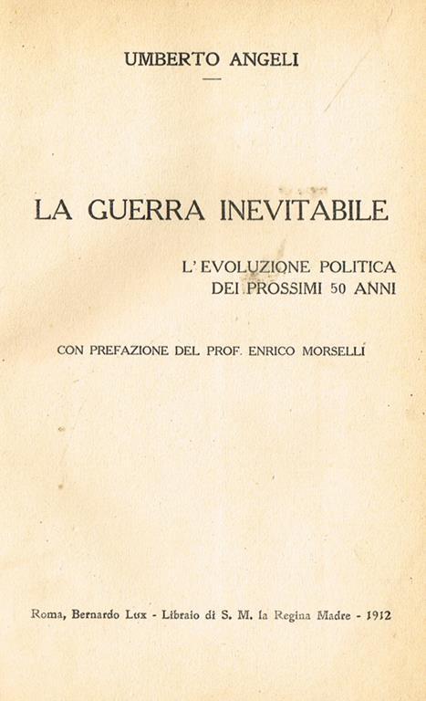 La guerra inevitabile. L'evoluzione politica dei prossimi 50 anni - Umberto Angeli - copertina