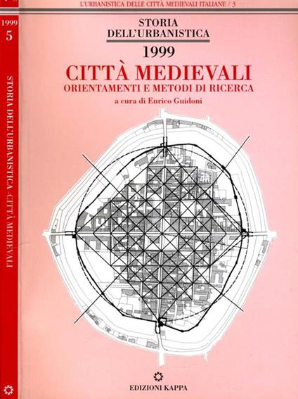 Città Medioevali. Orientamenti e metodi di ricerca - Enrico Guidoni - copertina