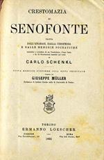 Crestomazia di Senofonte. Tratta dall'anabasi, dalla ciropedia e dalle memorie socratiche