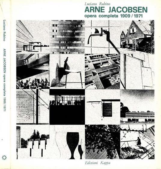 Arne Jacobsen. Opera completa 1909-1971 - Luciano Rubino - copertina