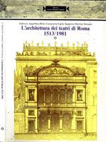 L' Architettura Dei Teatri Di Roma 1513/1981
