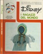 Enciclopedia Disney VOL XI di: Mario Gentilini, diretta da. I ragazzi del mondo