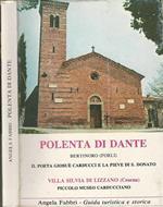 Polenta di Dante. Il poeta Giosue Carducci e la Pieve di S. Donato/ Piccolo Museo Carducciano Villa Silvia- Lizzano