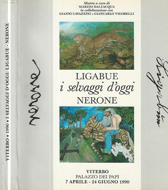 I selvaggi d'oggi: Ligabue-Nerone - copertina