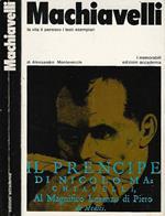 Machiavelli: la vita il pensiero i testi esemplari