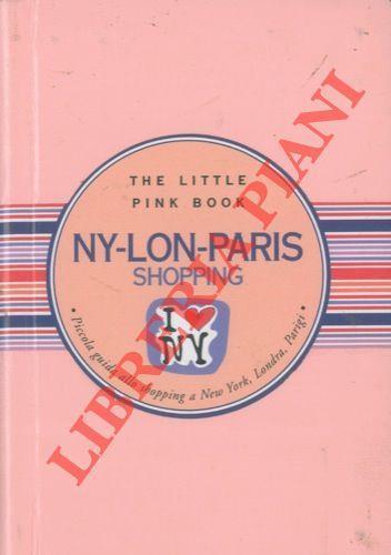 The little pink book. Ny-Lon-Paris shopping. Piccola guida allo shopping a New York, Londra, Parigi. Illustrazioni di Lucio Martis di: Tagariello Maria Luisa - copertina