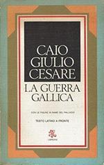 La guerra gallica Con le figure in rame del Palladio. Testo latino a fronte