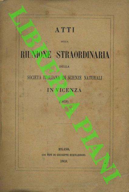 Atti della riunione straordinaria della Societ� Italiana di Scienze Naturali in Vicenza (1868) - copertina