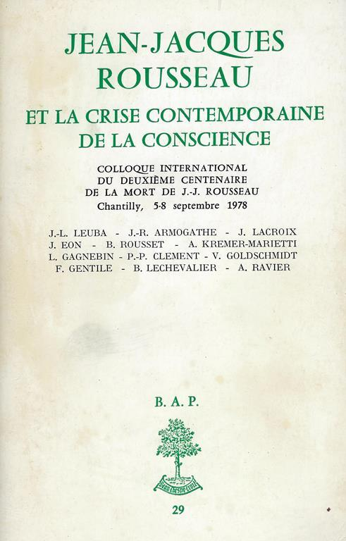 Jean-Jacques Rousseau et la crise contemporaine de la coscience : Colloque international du deuxième centenaire de la mort de J.-J. Rousseau, Chantilly, 5-8 septembre 1978 - copertina