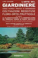 L' arte del giardiniere : corso teorico-pratico di giardinaggio,coltivazioni redditizie floro-orto-frutticole