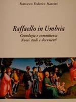 Raffaello in Umbria. Cronologia e committenza