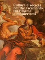 Cultura e società nel Rinascimento tra riforme e manierismo