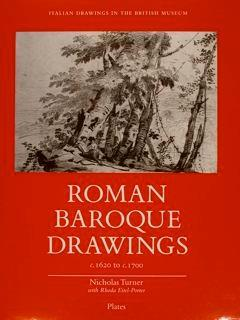 British Museum. Italian Drawing. ROMAN BAROQUE DRAWINGS c.1620 to c. 1700 - Nicholas Turner - copertina