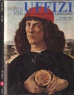 Gli Uffizi. Tutte le pitture in 659 illustrazioni