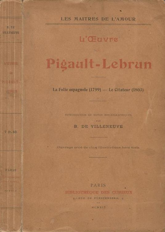 L' Oeuvre de Pigault-Lebrun. La Folie espagnole (1799), Le Citateur (1803) di: B. De Villeneuve - copertina