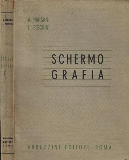 Schermografia. Manuale teorico-pratico - A. Maisani - copertina