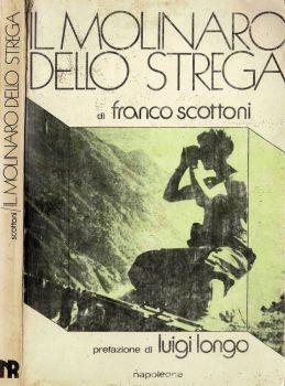 Il molinaro dello Strega - Franco Scottoni - copertina