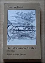 Ebrei Destinazione Calabria 1940 1943