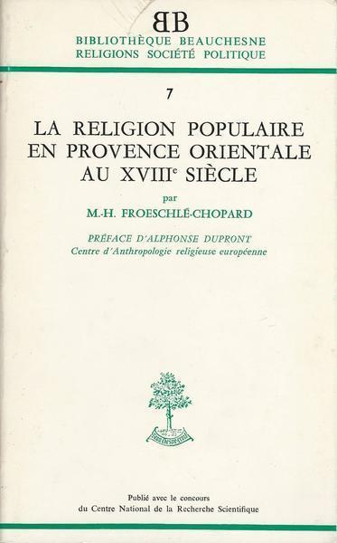 La Religion Populaire En Provence Orientale Au Xviii Siecle - copertina