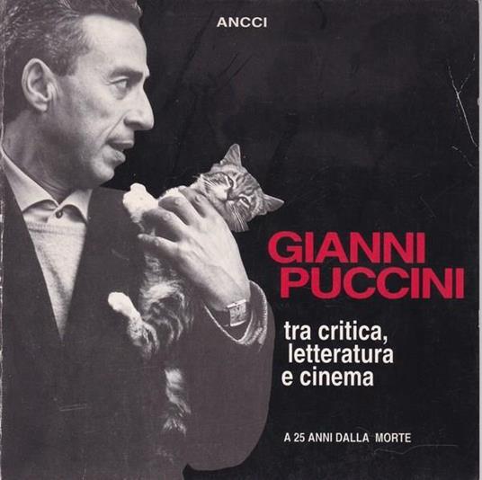 Gianni Puccini tra critica, letteratura e cinema. a 25 anni dalla morte - Ernesto G. Laura - copertina