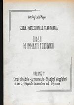Corso di impianti ferroviari. Volumi I-II e Volume Appendice di: Ing. Lucio Mayer