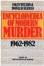 Encyclopaedia of modern murder 1962-1982