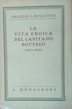 La vita eroica del capitano Bottego (1893-1897) - Aroldo Lavagetto - copertina