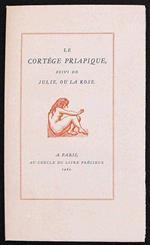 Le Cortege Priapique Suivi De Julie Iu Larose