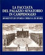 La Facciata Del Palazzo Senatorio In Campidoglio Monumenti Di Storia Urbana Di Roma