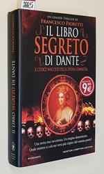Il Libro Segreto Di Dante Il Codice Nascosto Dells Divina Commedia