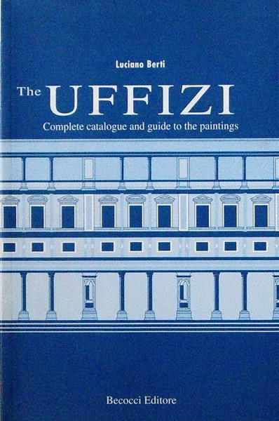 The Uffizi Complete Catalogue And Guide To The Paintimg - Luciano Berti - copertina