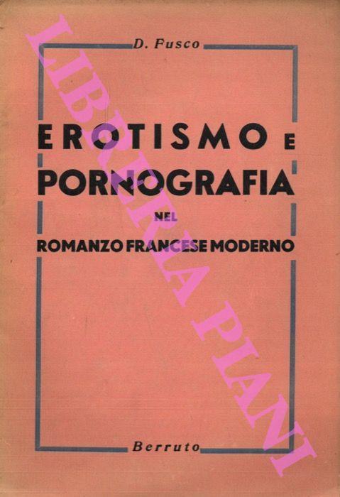 Erotismo e pornografia nel romanzo francese moderno. Saggio critico-bibliografico - Domenico Fusco - copertina