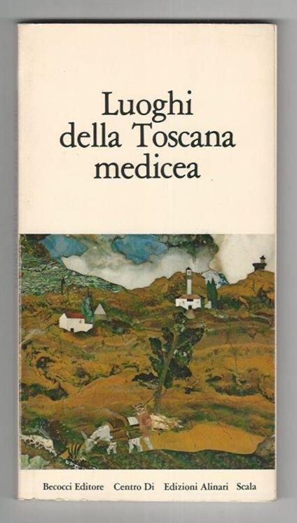 Luoghi della Toscana medicea - Antonio Godoli - copertina