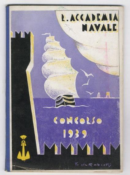 R. Accademia Navale. Concorso 1939. (Notificazione di Concorso per l'ammissione di 150 Allievi Ufficiali di Stato Maggiore e di 45 Allievi ufficiali del Genio Navale alla I Classe della R. Accademia Navale per l'Anno Accademico 1939-40) - copertina