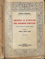 Imperi e civiltà del mondo antico Vol. I- Oriente-Gracia-Roma