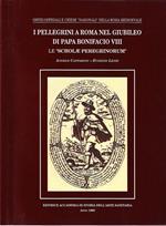 I pellegrini a Roma nel Giubileo di papa Bonifacio VIII - Le Scholae Peregrinorum