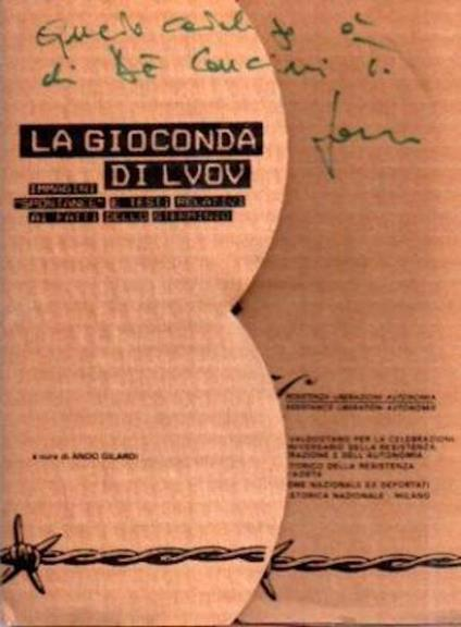 La Gioconda di Lvov: immagini spontanee e testi relativi ai fatti dello sterminio, - Ando Gilardi - copertina