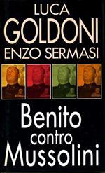 Benito Contro Mussolini Luca Godoni Enzo Sermasi L