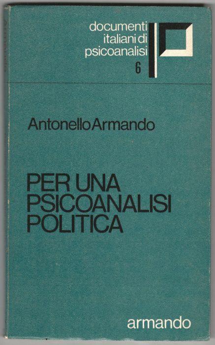 Per una psicoanalisi politica - Antonello Armando - copertina