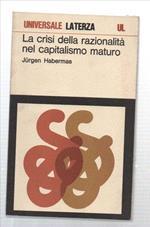 La Crisi Della Razionalità Nel Capitalismo Maturo
