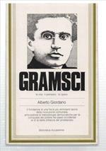Gramsci: La Vita, Il Pensiero, Le Opere