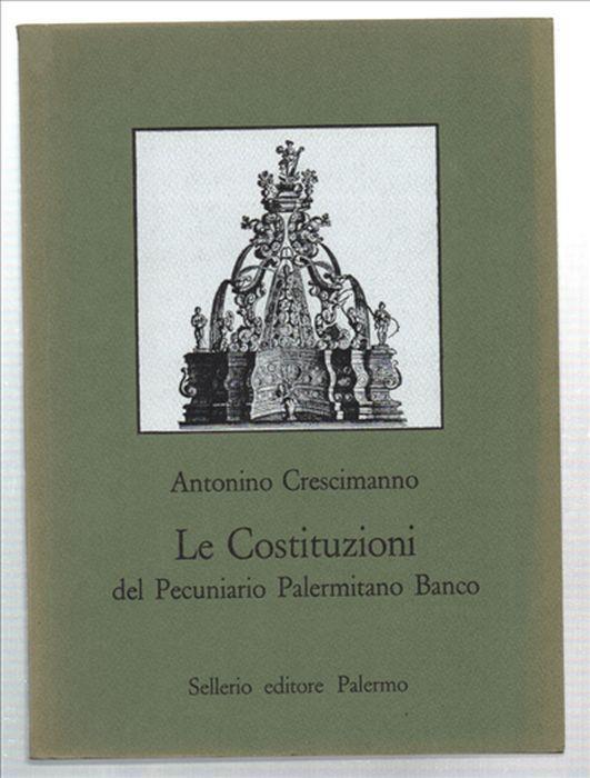 La Costituzione Del Pecuniario Palermitano Banco - Antonino Crescimanno - copertina