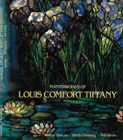 Masterworks of Louis Comfort Tiffany - Alastair Duncan - copertina
