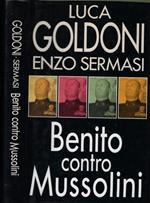 Benito contro Mussolini di: Luca Goldoni- Enzo Sermasi